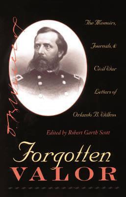 Forgotten Valor By Willcox, Orlando B./ Scott, Robert Garth (EDT)/ Scott, Robert Garth