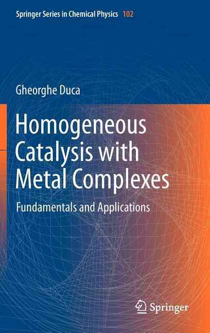 Homogeneous Catalysis With Metal Complexes By Duca, Gheorghe